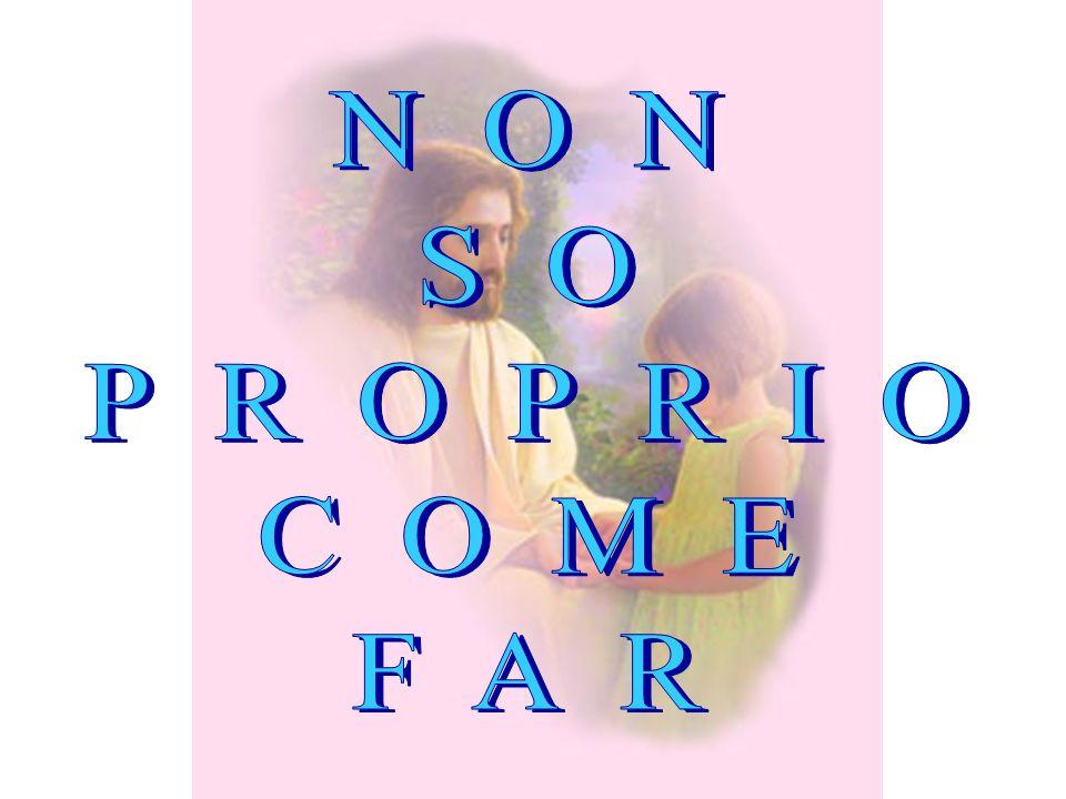 NON SO PROPRIO COME FAR