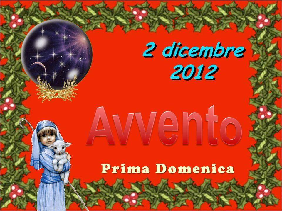 2 dicembre 2012 Prima Domenica