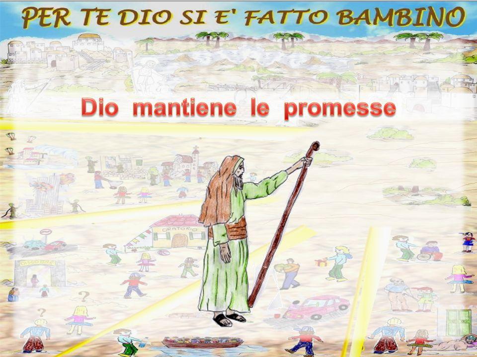 Dio mantiene le promesse