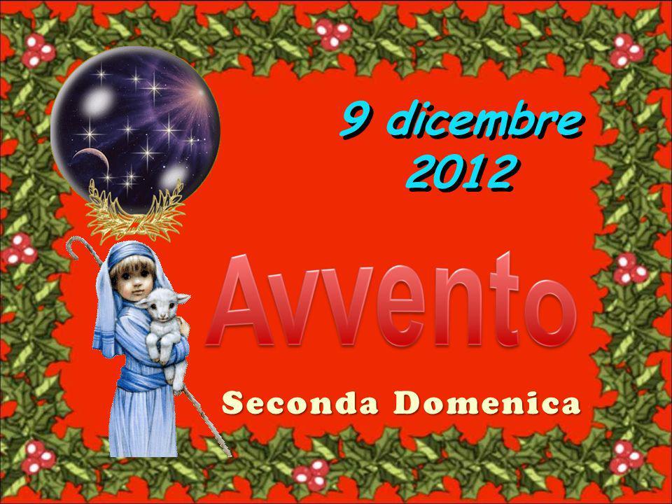 9 dicembre 2012 Seconda Domenica