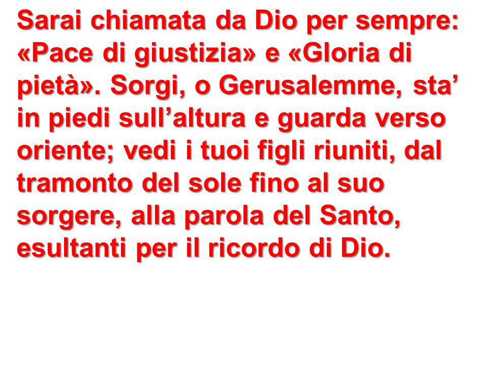 Sarai chiamata da Dio per sempre: «Pace di giustizia» e «Gloria di pietà».