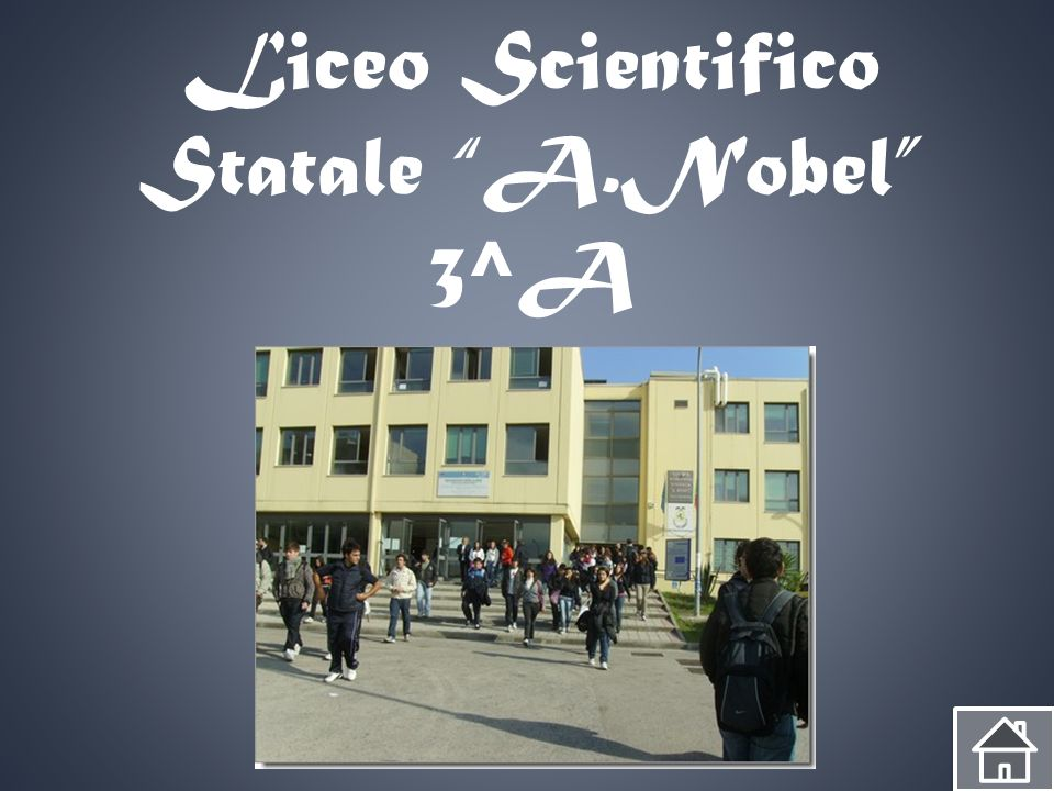Liceo Scientifico Statale A.Nobel 3^A