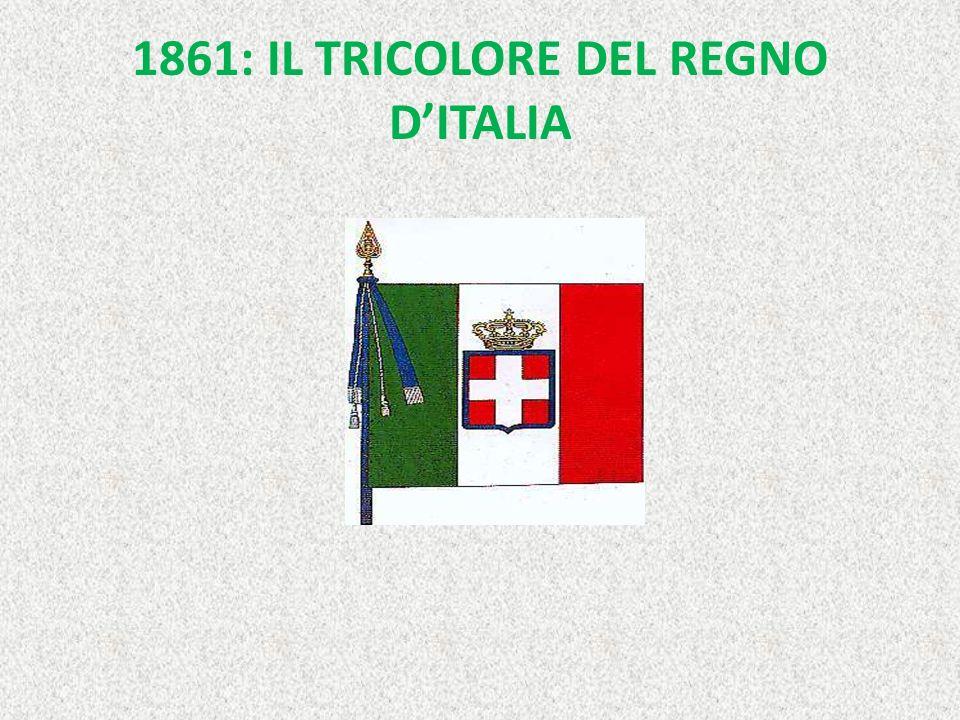 1861: IL TRICOLORE DEL REGNO D'ITALIA