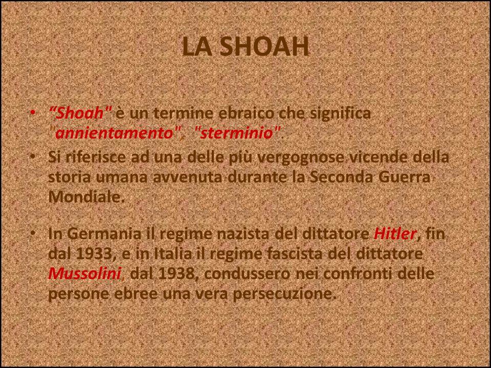 LA SHOAH Shoah è un termine ebraico che significa annientamento , sterminio .