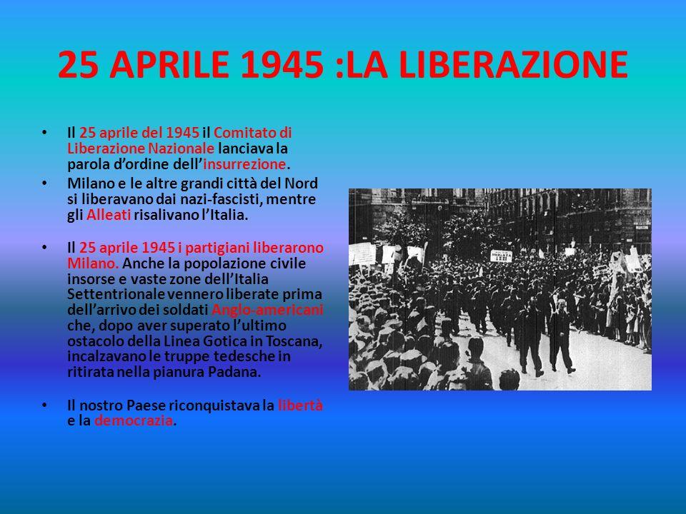 25 APRILE 1945 :LA LIBERAZIONE