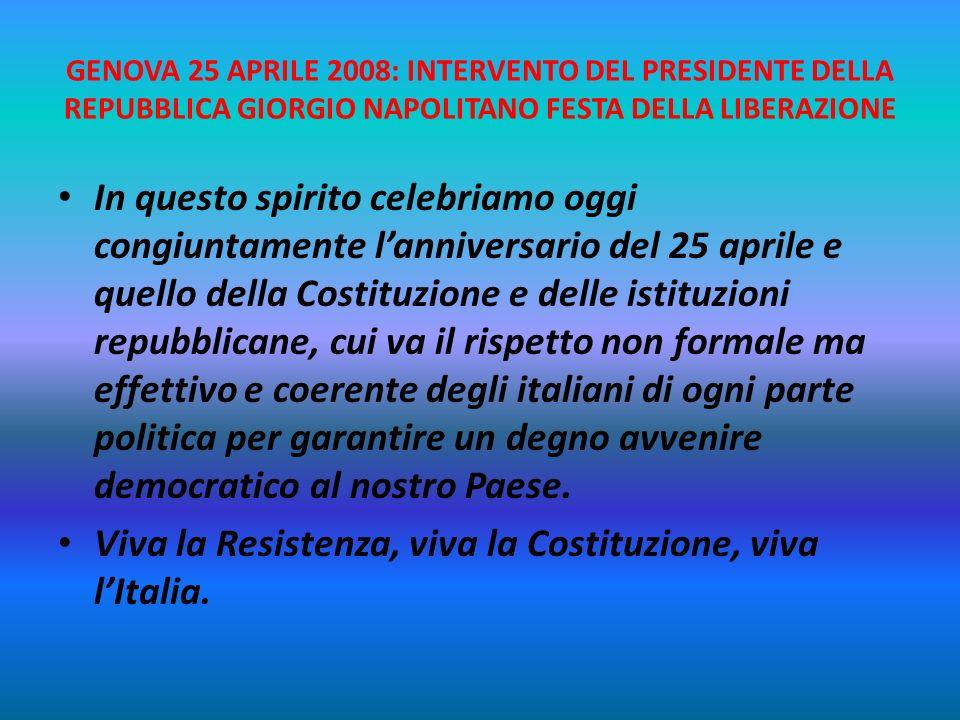 Viva la Resistenza, viva la Costituzione, viva l'Italia.