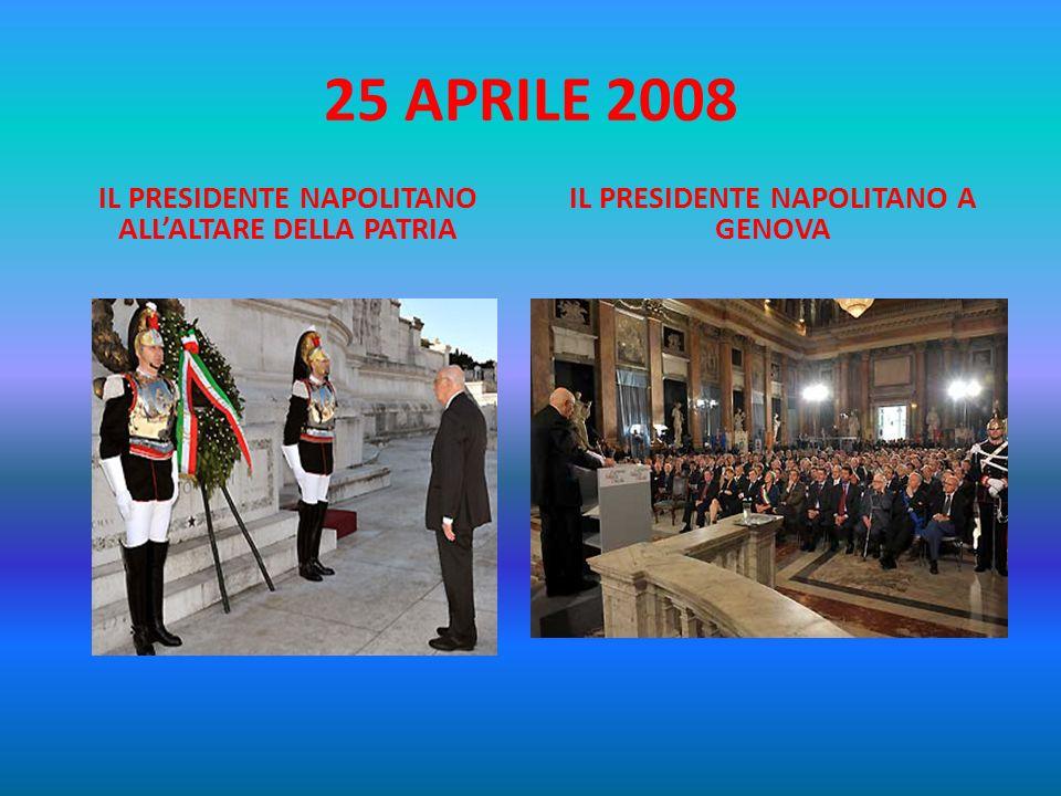 25 APRILE 2008 IL PRESIDENTE NAPOLITANO ALL'ALTARE DELLA PATRIA