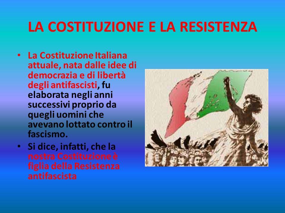 LA COSTITUZIONE E LA RESISTENZA