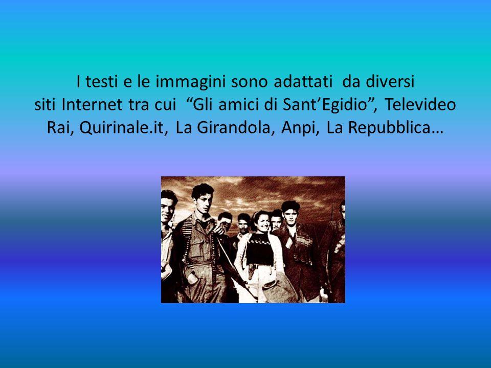 I testi e le immagini sono adattati da diversi siti Internet tra cui Gli amici di Sant'Egidio , Televideo Rai, Quirinale.it, La Girandola, Anpi, La Repubblica…
