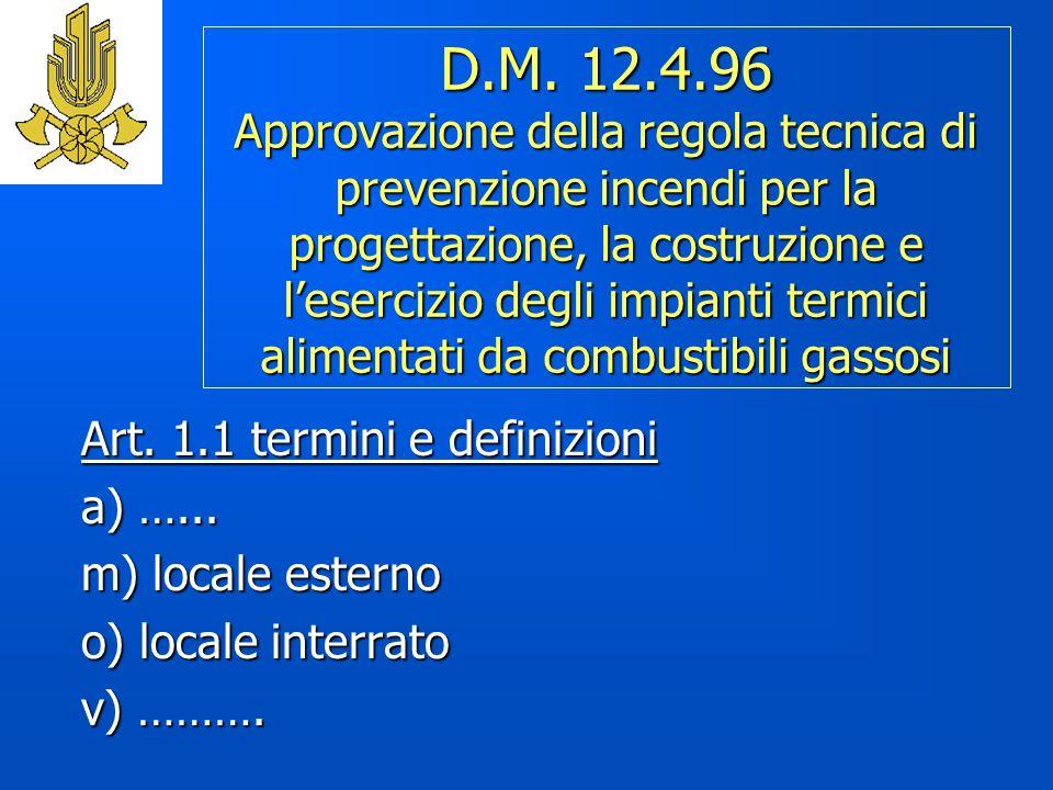 D.M. 12.4.96 Approvazione della regola tecnica di prevenzione incendi per la progettazione, la costruzione e l'esercizio degli impianti termici alimentati da combustibili gassosi