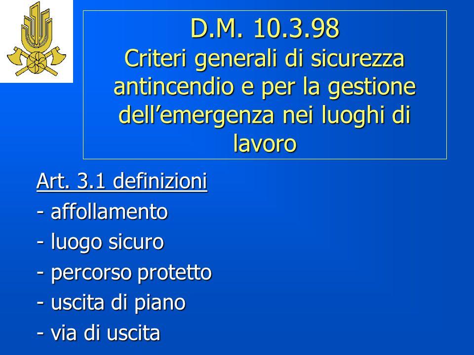 D.M. 10.3.98 Criteri generali di sicurezza antincendio e per la gestione dell'emergenza nei luoghi di lavoro