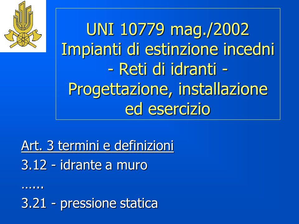 UNI 10779 mag./2002 Impianti di estinzione incedni - Reti di idranti - Progettazione, installazione ed esercizio