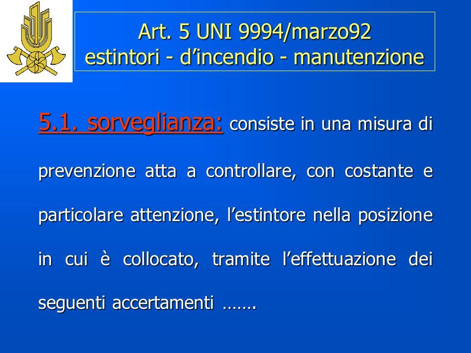 Art. 5 UNI 9994/marzo92 estintori - d'incendio - manutenzione