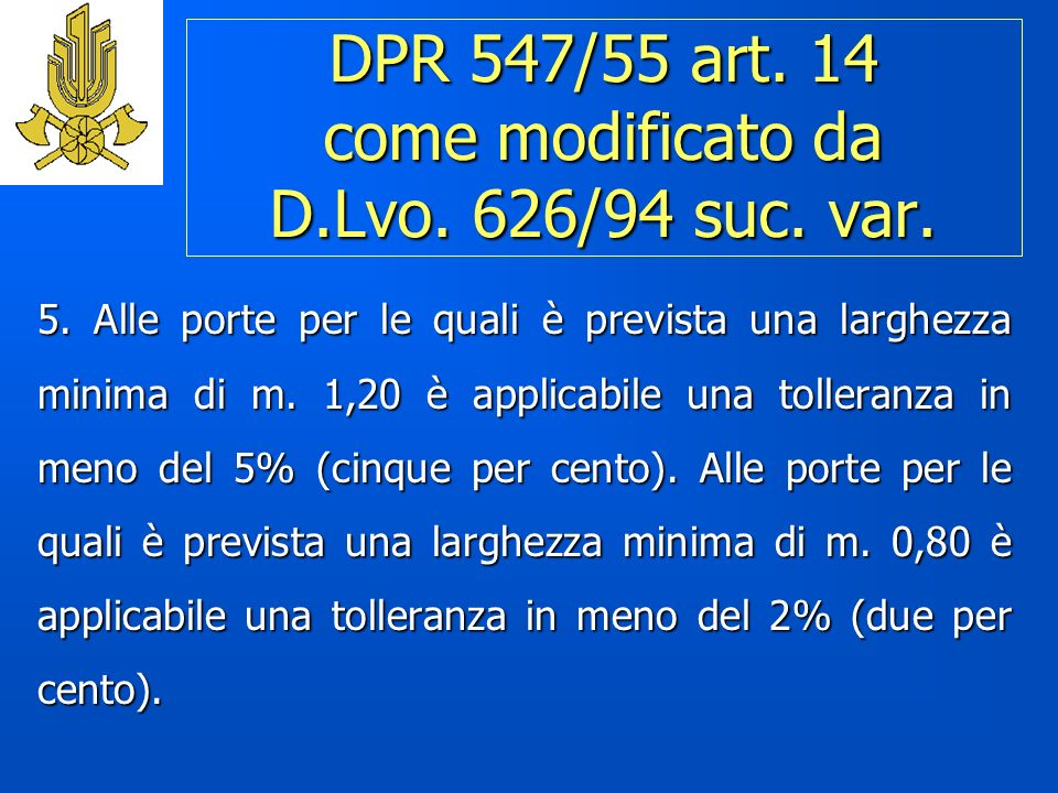 DPR 547/55 art. 14 come modificato da D.Lvo. 626/94 suc. var.