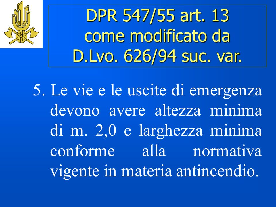 DPR 547/55 art. 13 come modificato da D.Lvo. 626/94 suc. var.