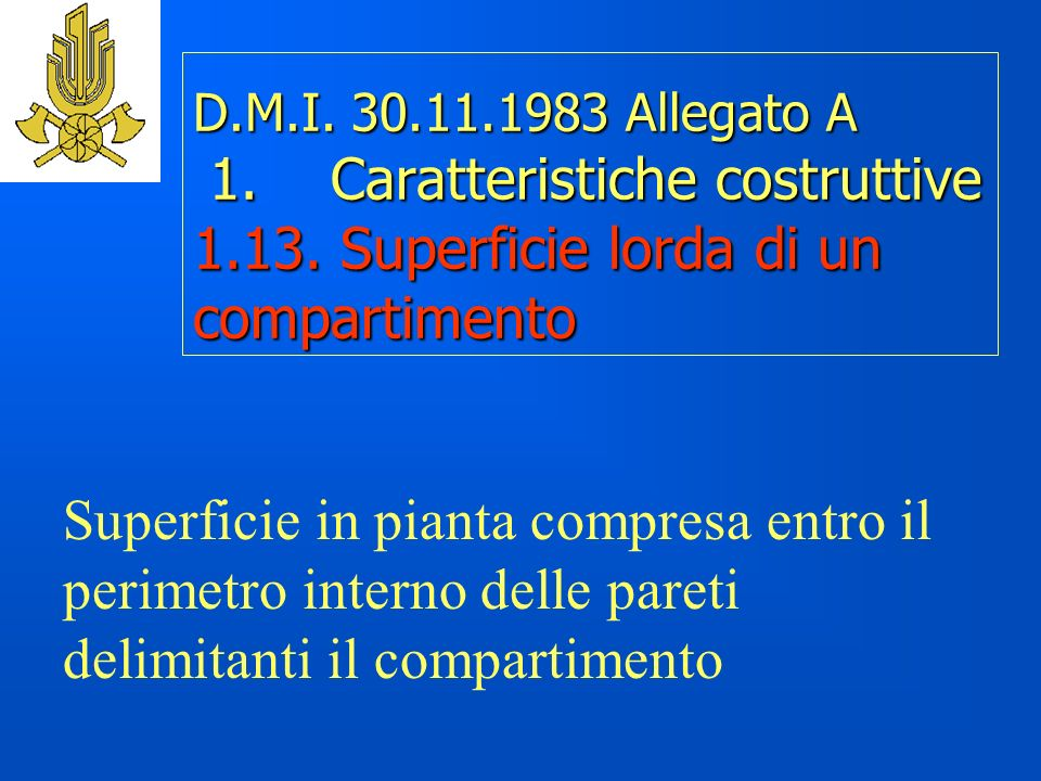 D. M. I. 30. 11. 1983 Allegato A 1. Caratteristiche costruttive 1. 13