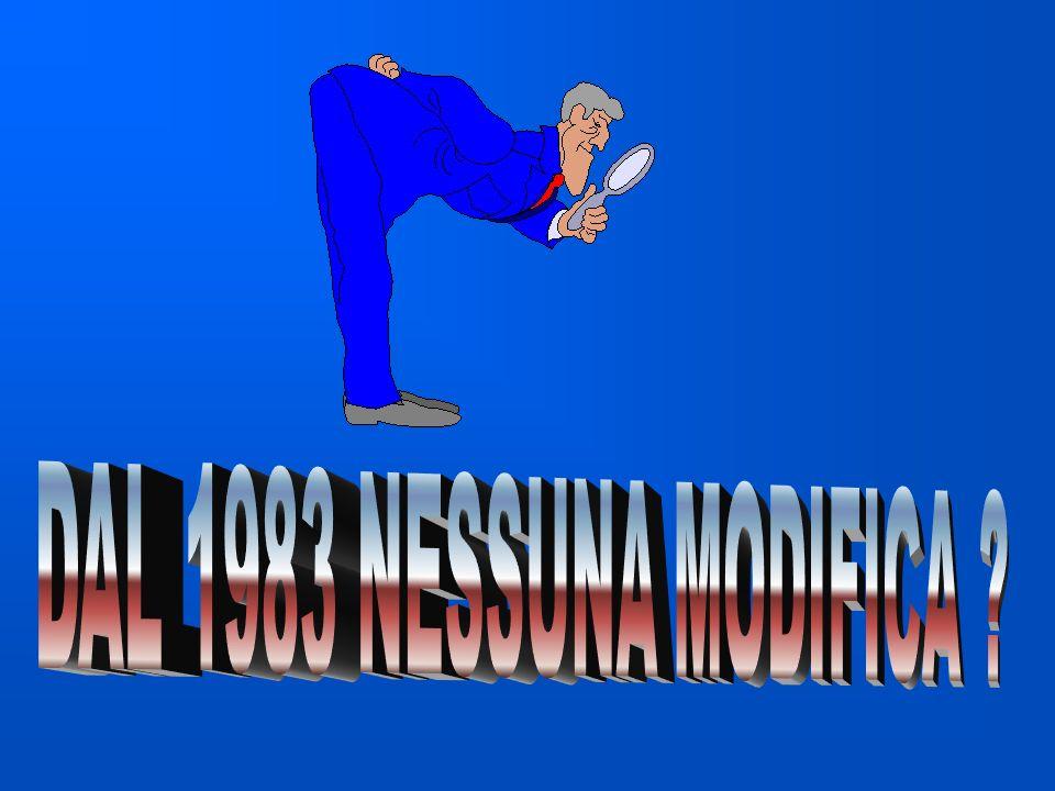 DAL 1983 NESSUNA MODIFICA