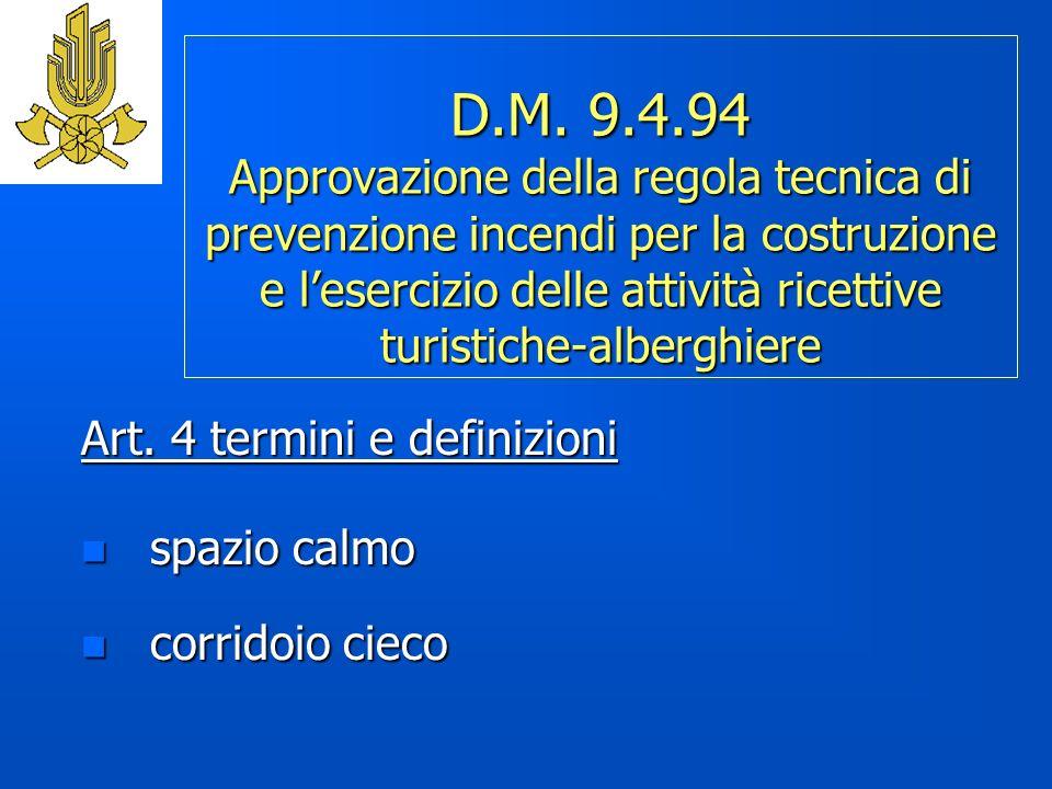 D.M. 9.4.94 Approvazione della regola tecnica di prevenzione incendi per la costruzione e l'esercizio delle attività ricettive turistiche-alberghiere