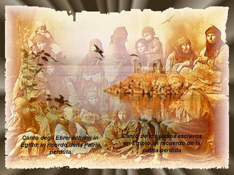 Canto degli Ebrei schiavi in Egitto, in ricordo della Patria perduta