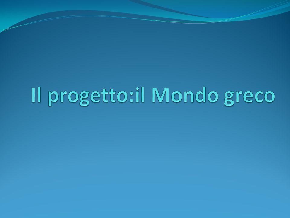 Il progetto:il Mondo greco