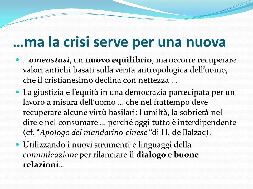…ma la crisi serve per una nuova
