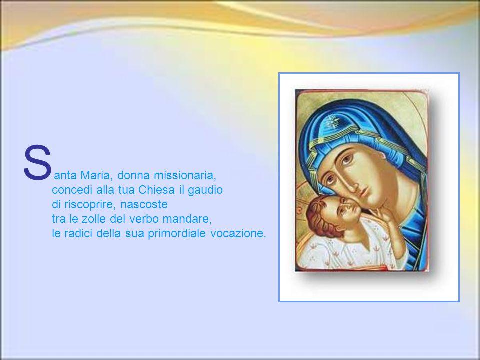 Santa Maria, donna missionaria,