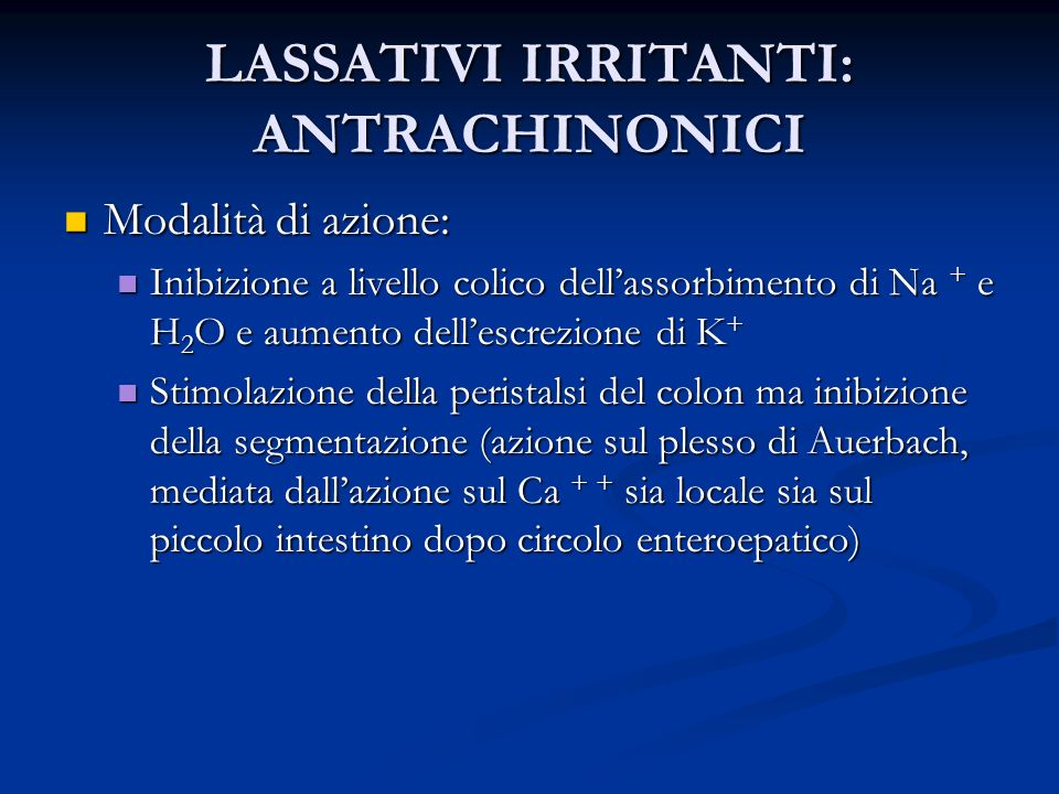 LASSATIVI IRRITANTI: ANTRACHINONICI