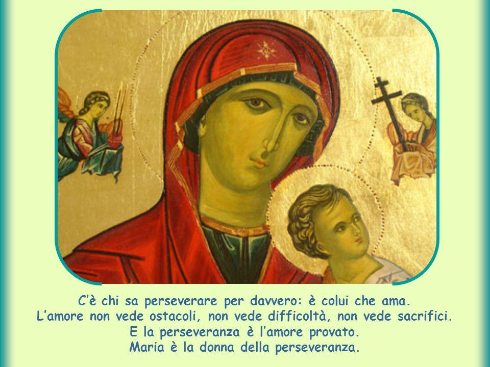 Maria è la donna della perseveranza.