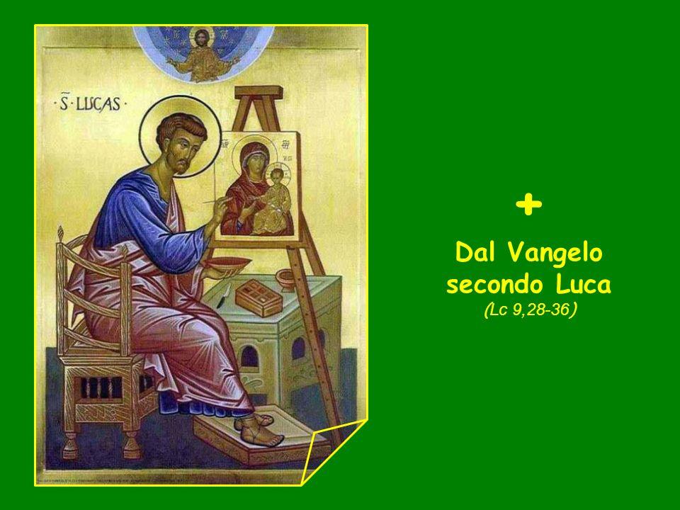 Dal Vangelo secondo Luca (Lc 9,28-36)