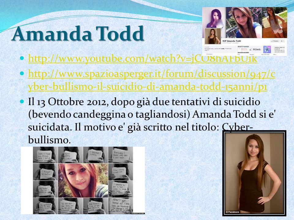 Amanda Todd http://www.youtube.com/watch v=jCO8hAFbU1k