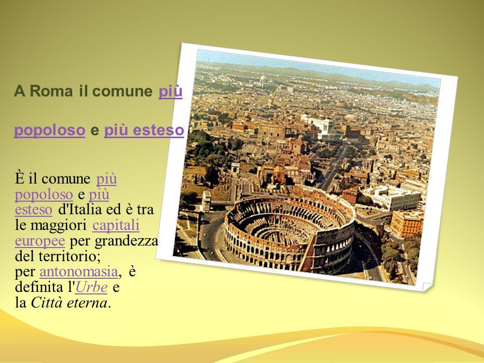 A Roma il comune più popoloso e più esteso