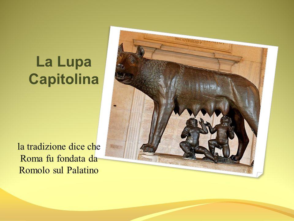 la tradizione dice che Roma fu fondata da Romolo sul Palatino