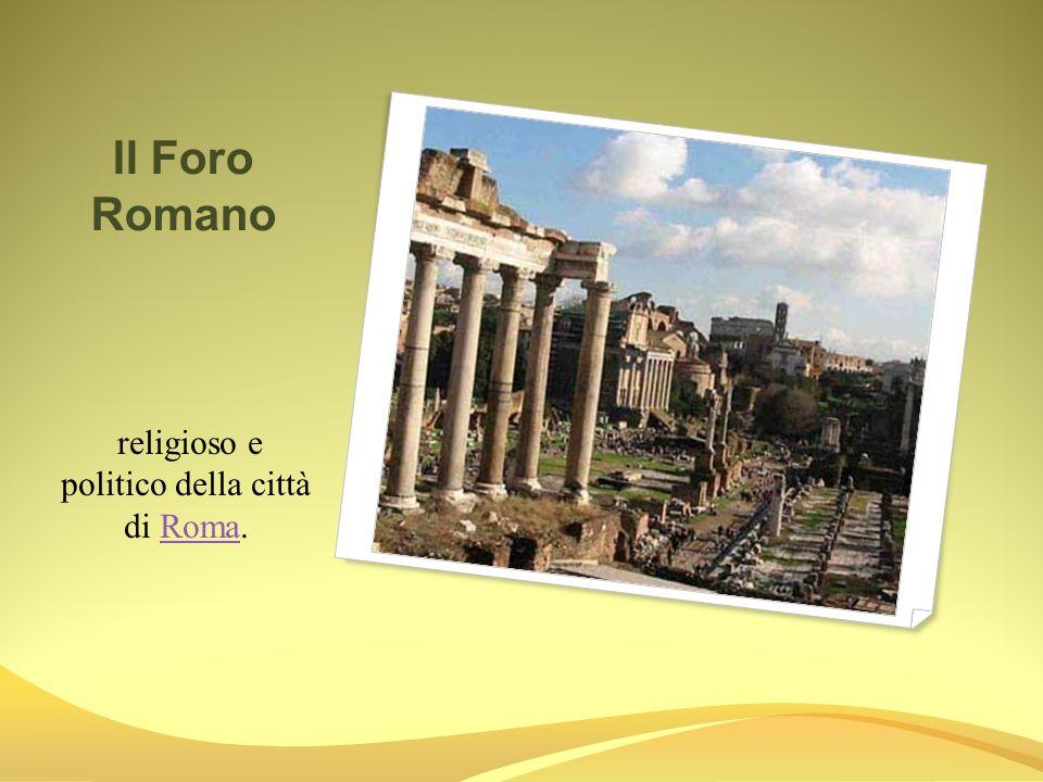 religioso e politico della città di Roma.