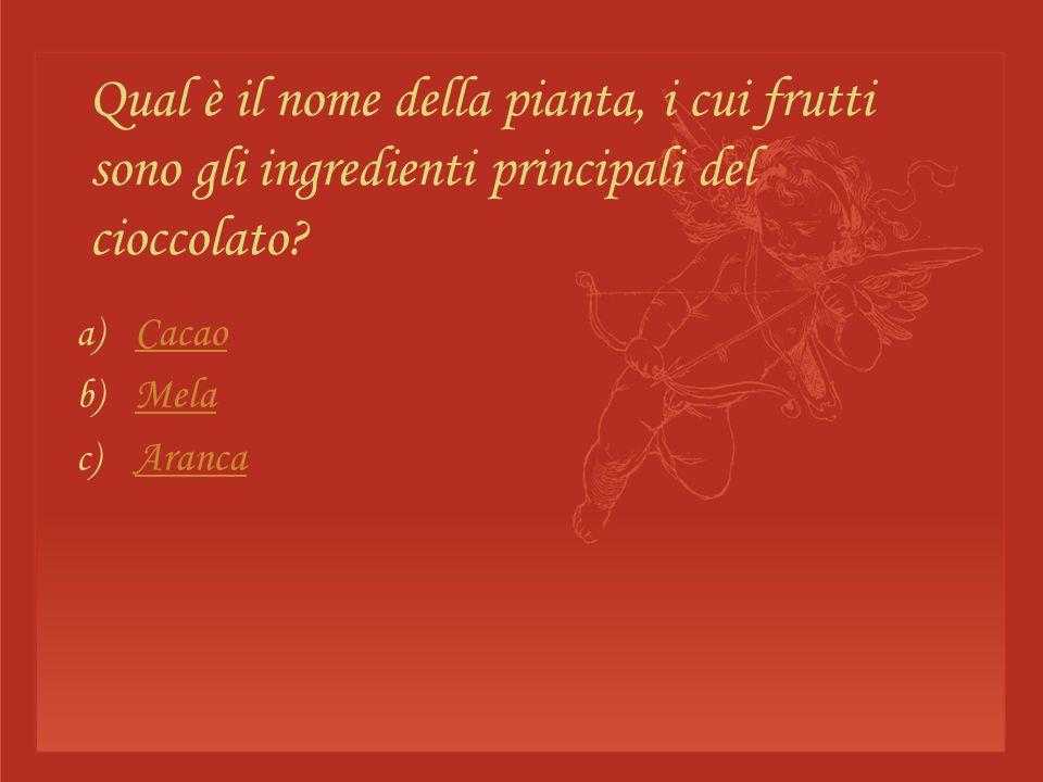 Qual è il nome della pianta, i cui frutti sono gli ingredienti principali del cioccolato