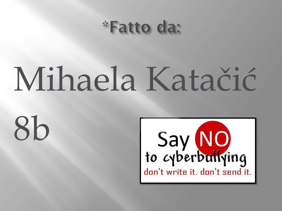 *Fatto da: Mihaela Katačić 8b