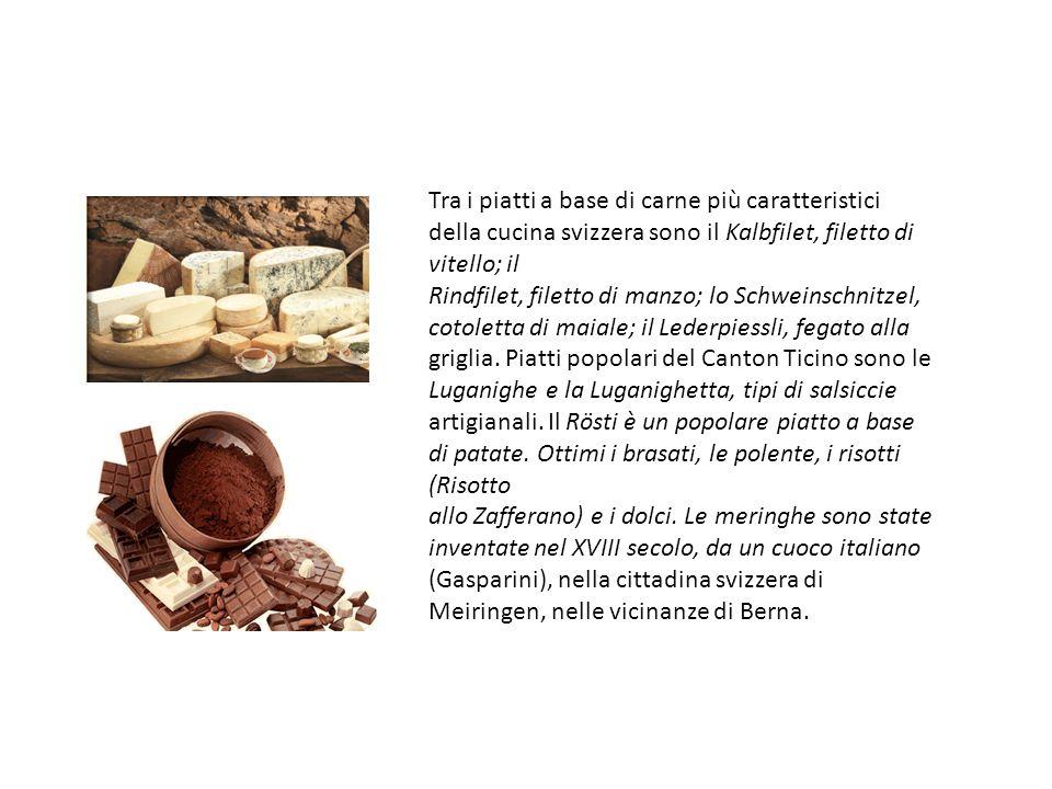 Tra i piatti a base di carne più caratteristici della cucina svizzera sono il Kalbfilet, filetto di vitello; il