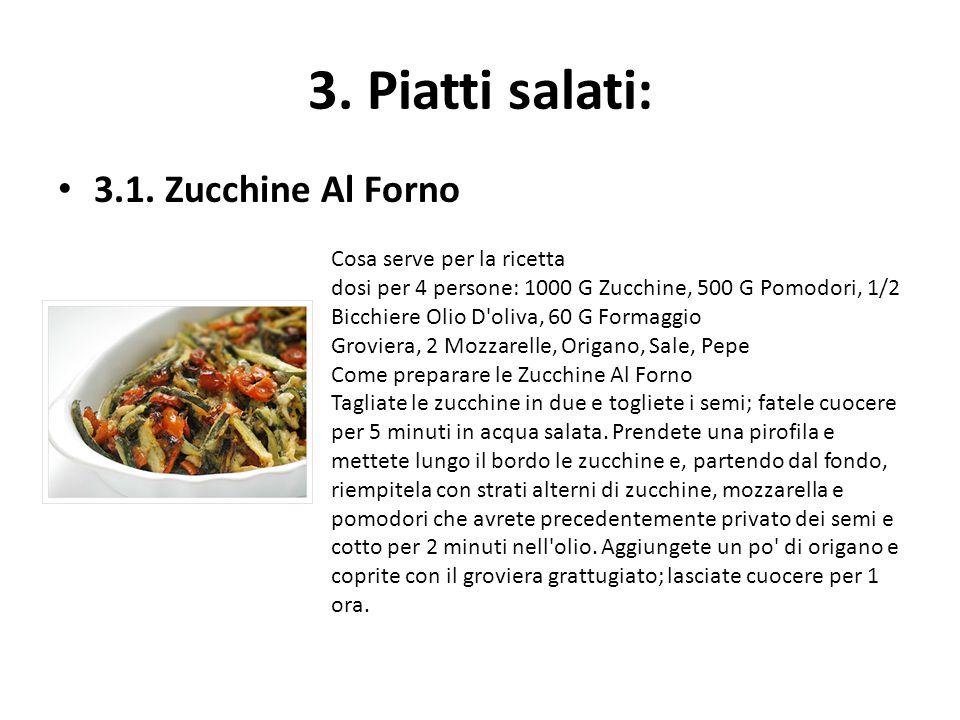 3. Piatti salati: 3.1. Zucchine Al Forno Cosa serve per la ricetta