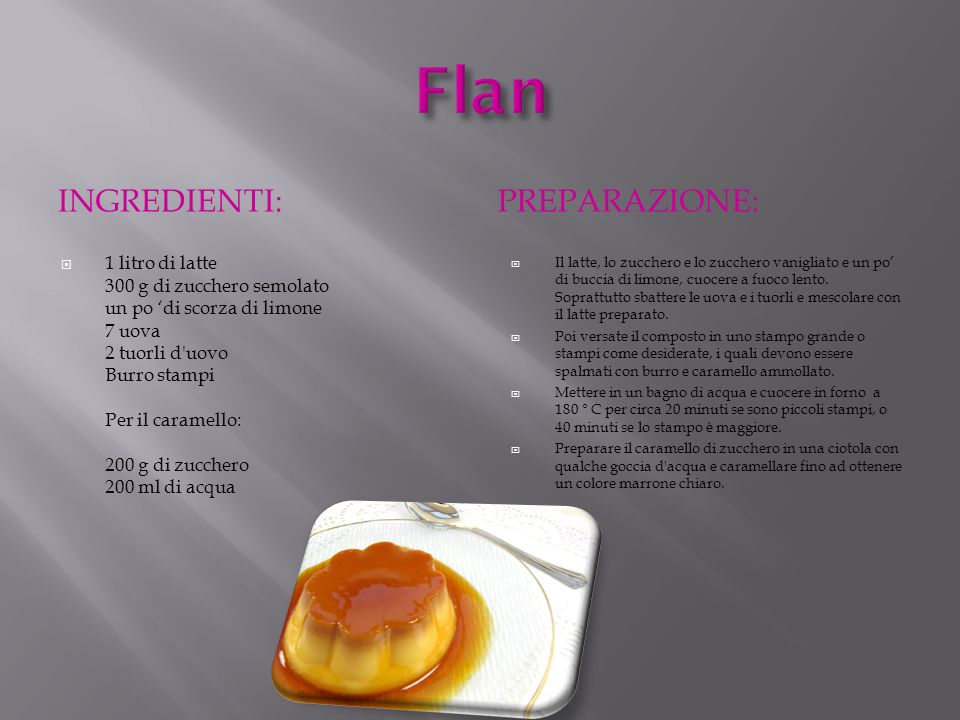 Flan Ingredienti: Preparazione: