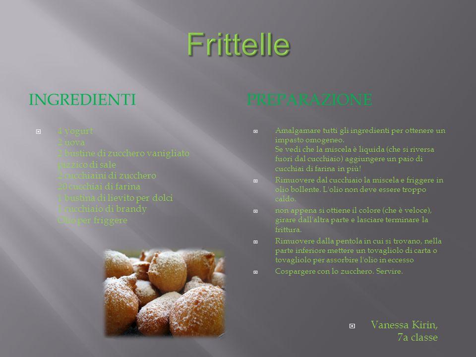 Frittelle Ingredienti preparazione Vanessa Kirin, 7a classe