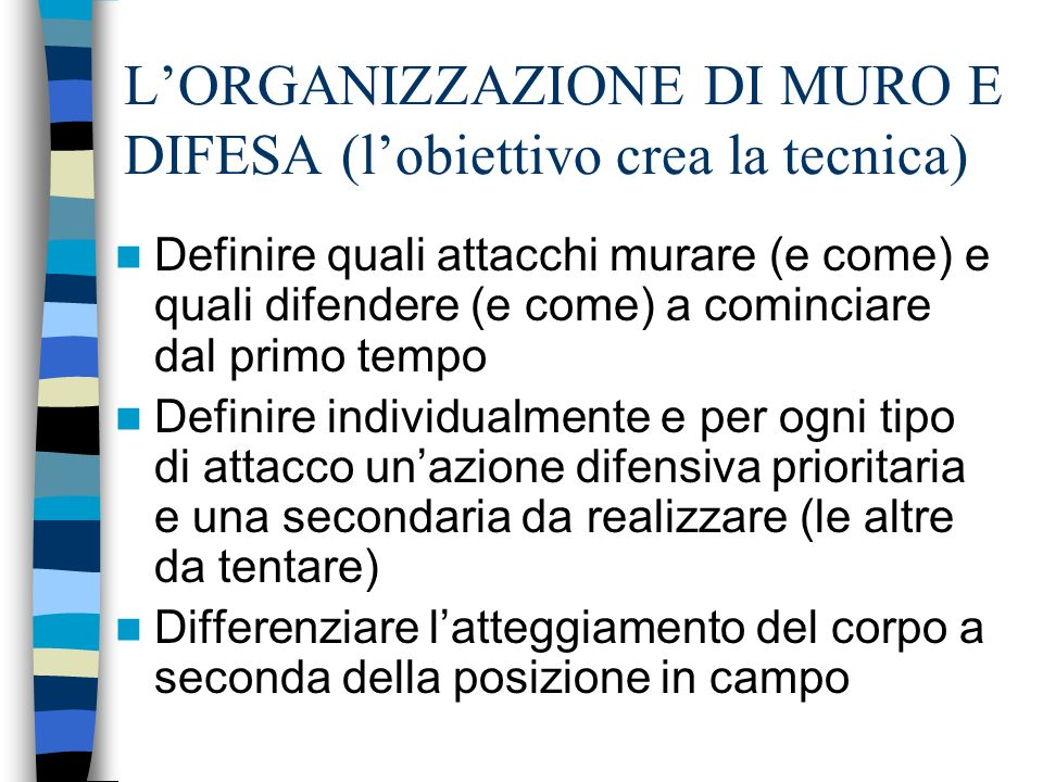 L'ORGANIZZAZIONE DI MURO E DIFESA (l'obiettivo crea la tecnica)
