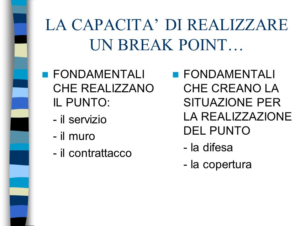 LA CAPACITA' DI REALIZZARE UN BREAK POINT…