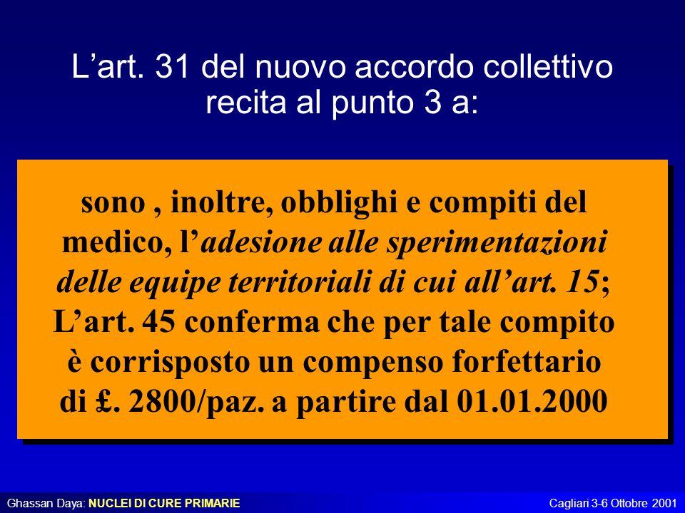 L'art. 31 del nuovo accordo collettivo recita al punto 3 a:
