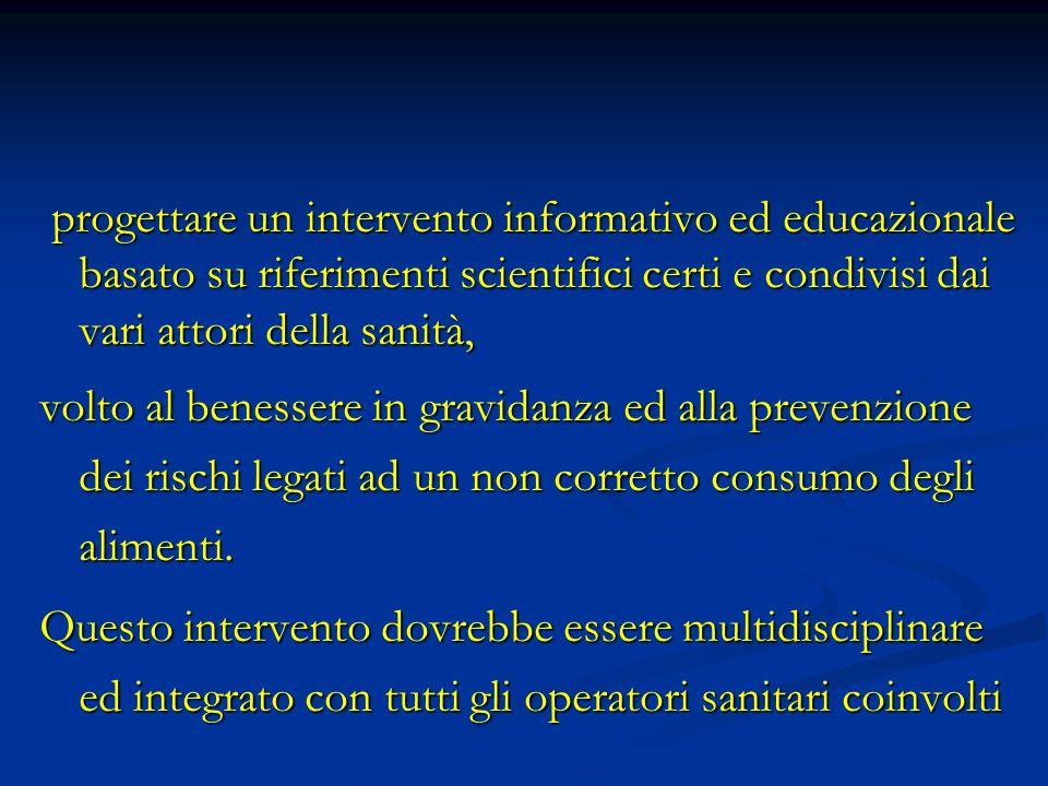 progettare un intervento informativo ed educazionale basato su riferimenti scientifici certi e condivisi dai vari attori della sanità,