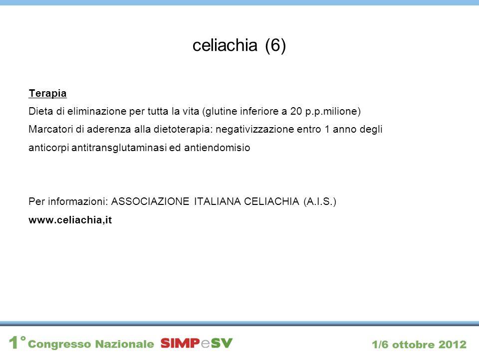celiachia (6) Terapia. Dieta di eliminazione per tutta la vita (glutine inferiore a 20 p.p.milione)