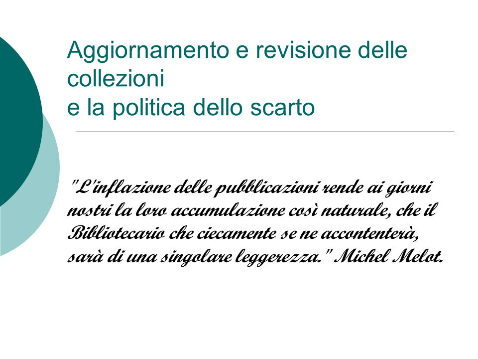 Aggiornamento e revisione delle collezioni e la politica dello scarto