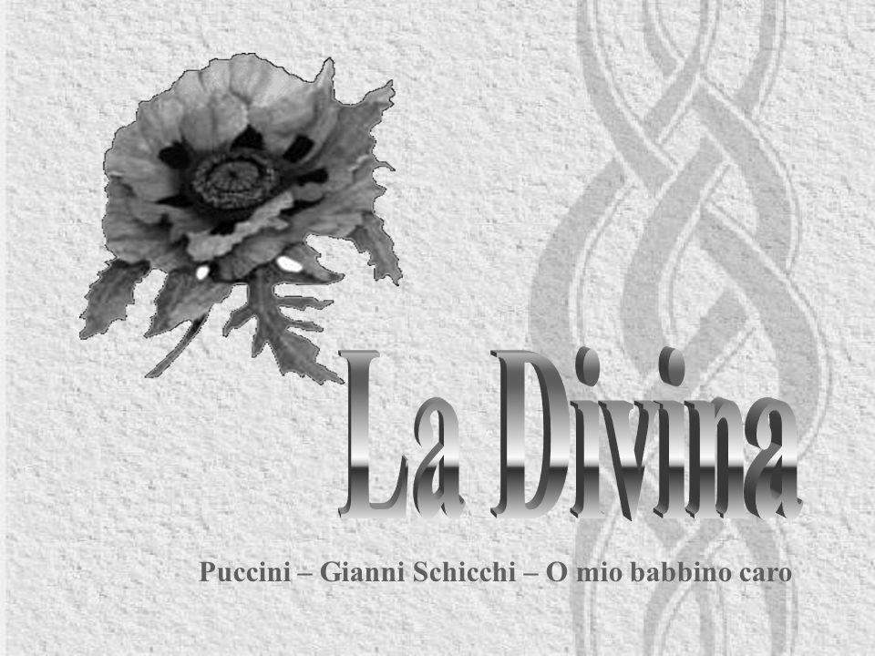 La Divina Puccini – Gianni Schicchi – O mio babbino caro