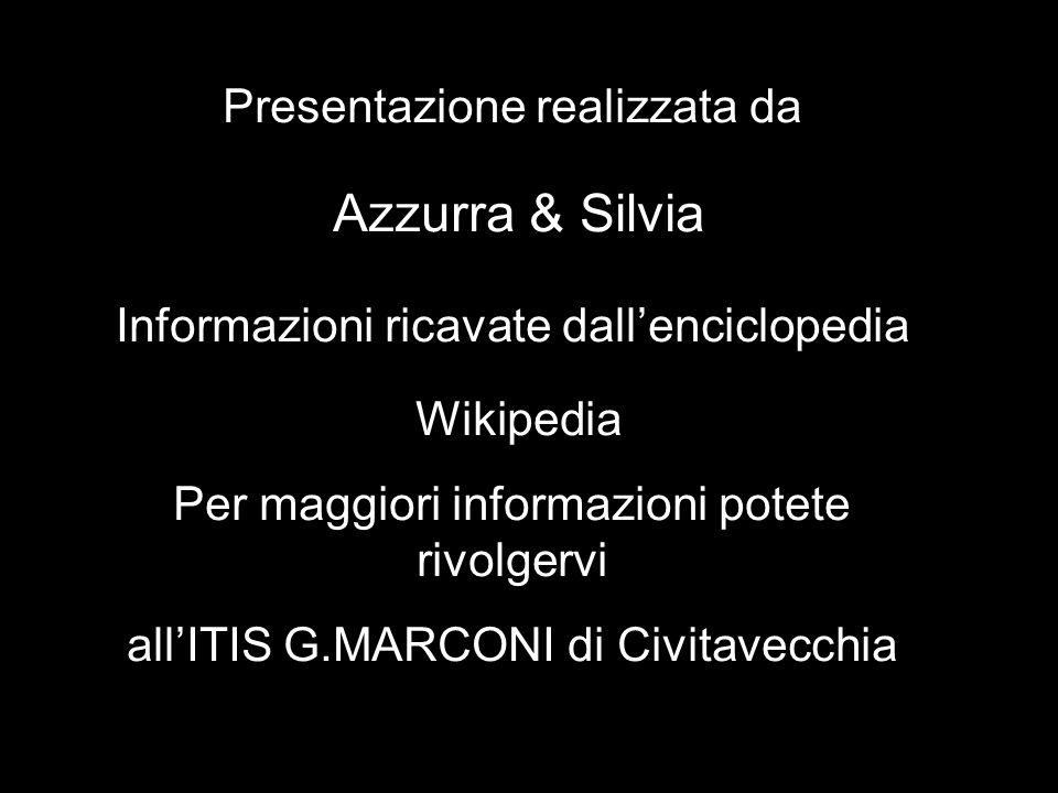 Presentazione realizzata da Azzurra & Silvia