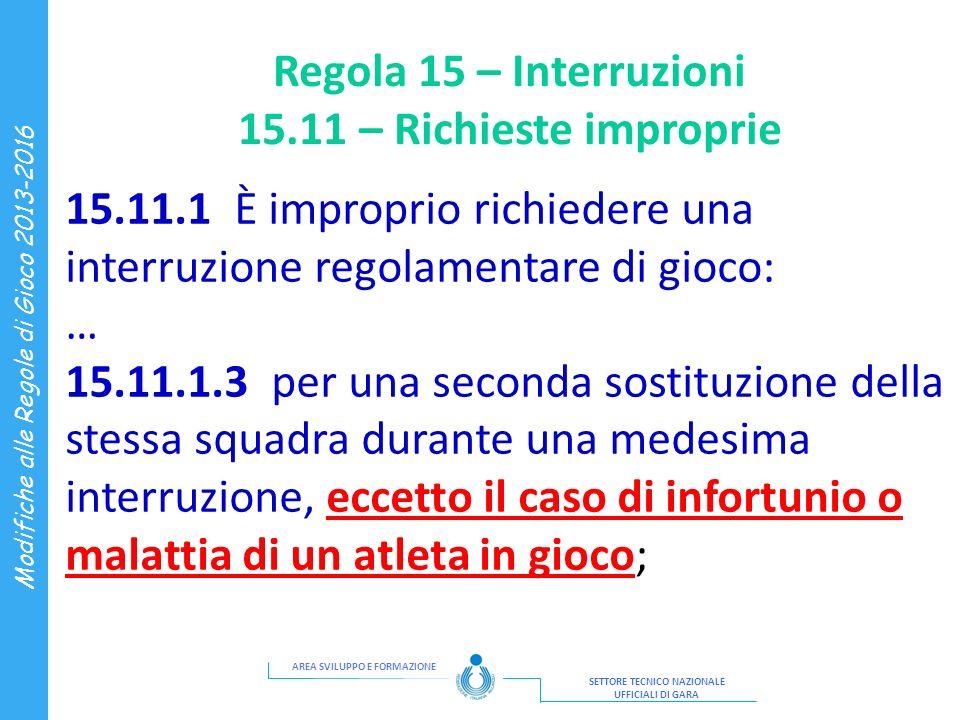 Regola 15 – Interruzioni 15.11 – Richieste improprie
