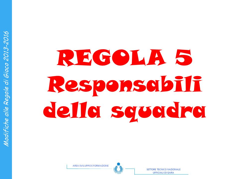 REGOLA 5 Responsabili della squadra