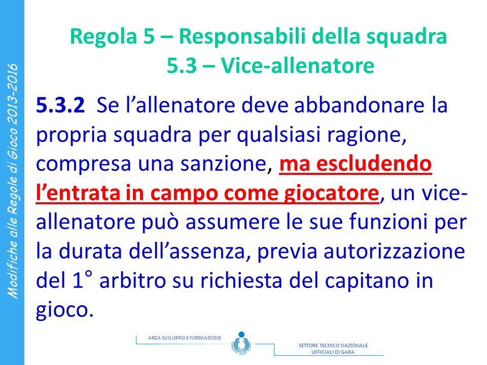 Regola 5 – Responsabili della squadra
